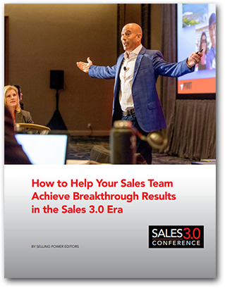 How to Help Your Sales Team Achieve Breakthrough Results in the Sales 3.0 Era